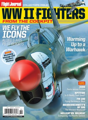 Flight Journal 2017 Special Issue: WWII Fighters: From The Cockpit Magazine