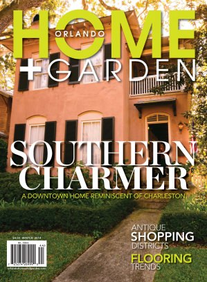 Orlando Home+Garden Winter 2014 Magazine