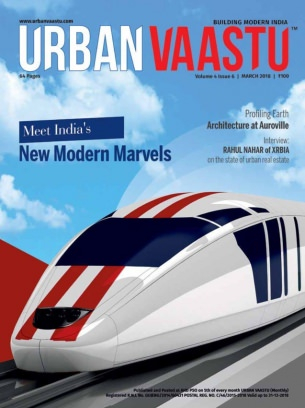 URBAN VAASTU - Building modern India March 2018 Magazine