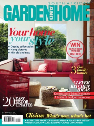 South African Garden And Home Magazine July 2015 Issue Get Your Digital Copy