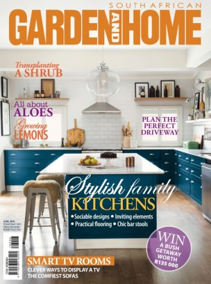 South African Garden And Home Magazine June 2016 Issue