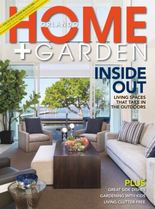 Orlando HomeGarden Magazine Get your Digital Subscription