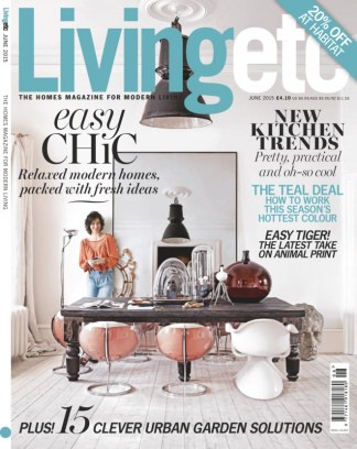 Living Etc Magazine June 2015 Issue Get Your Digital Copy