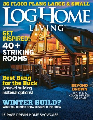 Home And Living Magazine log home living magazine january february 2016 issue get your