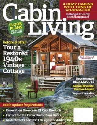 Exceptional Cabin Living Magazine May/June 2017 Issue U2013 Get Your Digital Copy