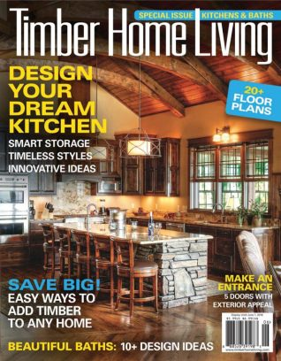 Good Timber Home Living Magazine May   June 2016 Issue U2013 Get Your Digital Copy