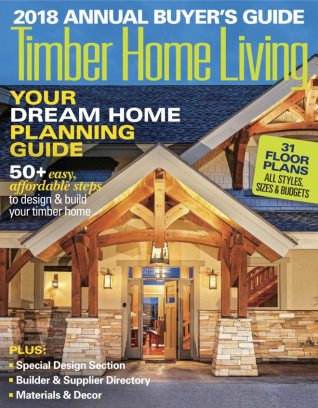 Timber Home Living Magazine 2018 Annual Buyeru0027s Guide Issue U2013 Get Your  Digital Copy