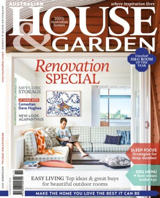 Australian House amp Garden Magazine November 2015 issue Get