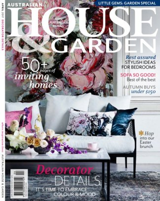 australian house garden magazine april 2017 issue get your digital copy - House And Garden Magzine