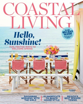 Coastal Living Magazine March 2017 Issue U2013 Get Your Digital Copy